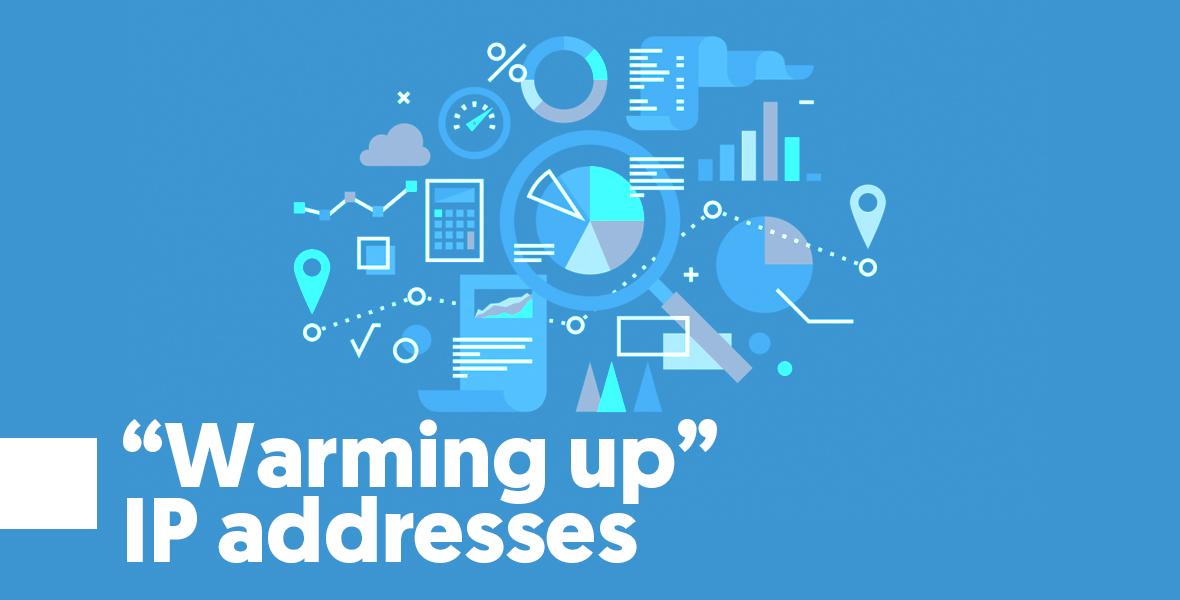 """""""Warming up"""" IP addresses In this practice, you increase over time, little by little, the number of emails you send out via your IP address, blasting emails out of a """"cold"""" IP address damages deliverability and might catch the ISP radar's attention."""