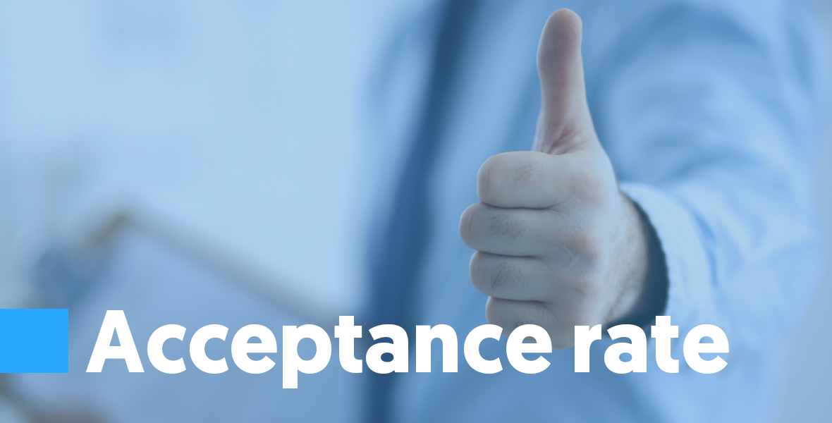Acceptance rate The acceptance rate is a measurement of email messages that the mail server chooses to accept. As explained above in delivery and deliverability, whether a mail server chose to accept an email or not has nothing to do with it landing in the inbox.