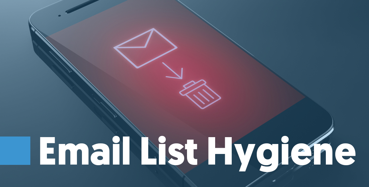 Email List Hygiene Cleaning your email list, as I mentioned, is the most important marketing metric. If you don't have a clean list, you won't be able to deliver your emails, and if you can't deliver your emails, you won't make money.