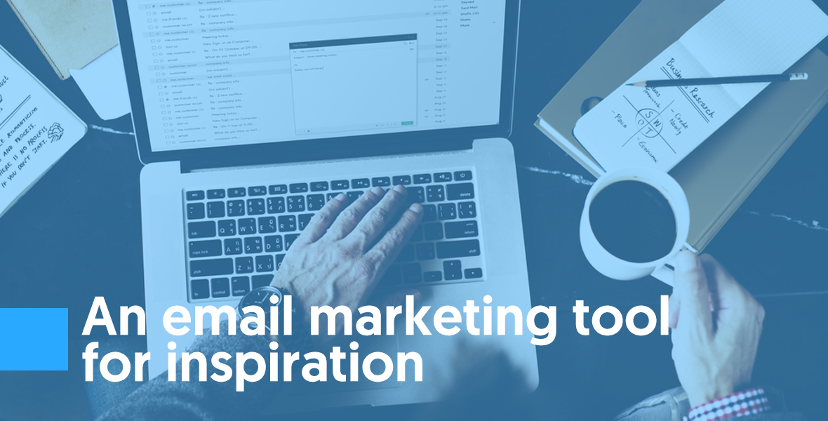 An email marketing tool for inspiration